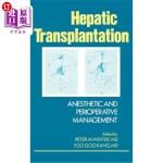 【中商海外直订】Hepatic Transplantation: Anesthetic and Perioperati