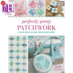 【中商海外直订】Perfectly Pretty Patchwork: Classic Quilts, Pillows