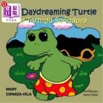 【中商海外直订】The Daydreaming Turtle/La Tortuga Sonadora