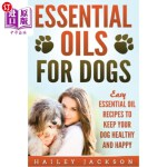 【中商海外直订】Essential Oils for Dogs: Easy Essential Oil Recipes