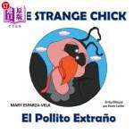 【中商海外直订】The Strange Chick/El Pollito Extrano