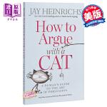 【中商原版】如何与猫争论:人类说服艺术指南 英文原版 How to Argue with a Cat: A Human