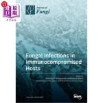 【中商海外直订】Fungal Infections in Immunocompromised Hosts