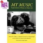 【中商海外直订】My Music: Explorations of Music in Daily Life