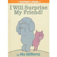 Elephant & Piggie Books: I Will Surprise My Friend! 小象小猪系列: