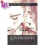 【中商海外直订】Loveberries: Poems of Love, Life and Relationships