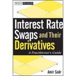 【预订】Interest Rate Swaps and Their Derivatives: A Practition