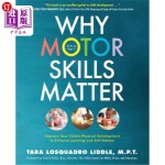 【中商海外直订】Why Motor Skills Matter: Improve Your Child's Physi