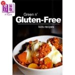 【中商海外直订】Green n' Gluten-Free - Kids Recipes: Gluten-Free co