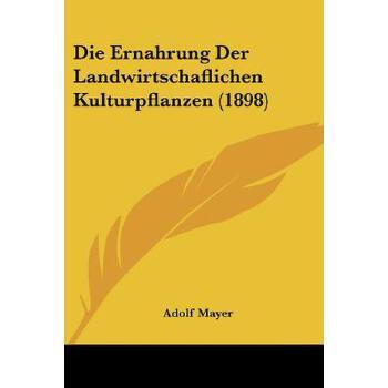 【预订】Die Ernahrung Der Landwirtschaflichen Kulturpflanzen (1898) 预订商品,需要1-3个月发货,非质量问题不接受退换货。