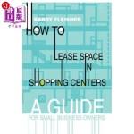 【中商海外直订】How to Lease Space in Shopping Centers: A Guide for