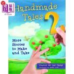 【中商海外直订】Handmade Tales 2: More Stories to Make and Take