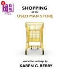 【中商海外直订】Shopping at the Used Man Store: and Other Writings