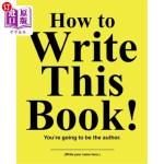 【中商海外直订】How to Write This Book: You're Going To Be the Auth