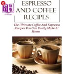 【中商海外直订】Espresso And Coffee Recipes: The Ultimate Coffee An