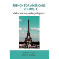 【预订】French for Americans--Volume 1: A Clear and Easy Method