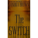 The Switch Sandra Brown(桑德拉・布朗) Grand Central Publishing