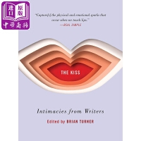 【中商原版】吻:接吻与作家 英文原版 The Kiss: Intimacies from Writers 书籍与阅读