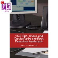 【中商海外直订】102 Tips, Tricks, and Tactics to be the Best Execut