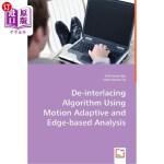 【中商海外直订】de-Interlacing Algorithm Using Motion Adaptive and