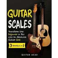 【预订】Guitar Scales: 3 in 1: A Step by Step Guide to Transfor