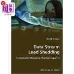 【中商海外直订】Data Stream Load Shedding - Dynamically Managing Ch