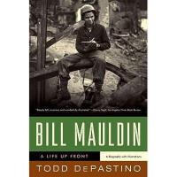 【预订】Bill Mauldin: A Life Up Front