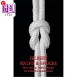 【中商海外直订】Gilbert Knots & Splices with Rope-Tying Tricks