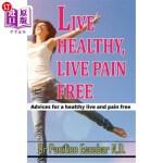 【中商海外直订】Live healthy live pain free: Advices for a healthy