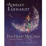 【预订】Take Heart, My Child: A Mother's Dream