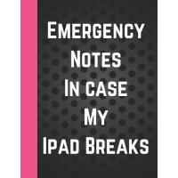 【预订】Emergency Notes in Case My iPad Breaks: Girls Compositi