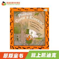 【5折封顶】#凯迪克美国进口 Possum Come A-Knockin 负鼠来敲门【平装】赠送音频