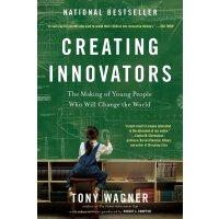 英文原版 托尼・瓦格纳:创新者的培养 Creating Innovators: The Making of Young