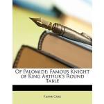 【预订】Of Palomide: Famous Knight of King Arthur's Round Table