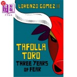 【中商海外直订】Tafolla Toro: Three Years of Fear