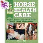 【中商海外直订】Horse Health Care: A Step-By-Step Photographic Guid