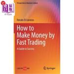 【中商海外直订】How to Make Money by Fast Trading: A Guide to Succe
