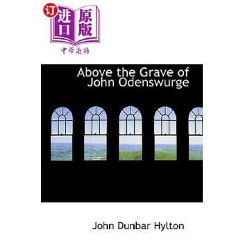 【中商海外直订】Above the Grave of John Odenswurge 海外发货,付款后预计2-4周到货