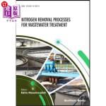 【中商海外直订】Nitrogen Removal Processes for Wastewater Treatment