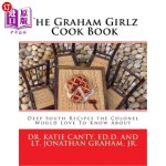 【中商海外直订】The Graham Girlz Cook Book: Deep South Recipes the