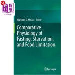 【中商海外直订】Comparative Physiology of Fasting, Starvation, and