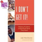 【中商海外直订】I Don't Get It!: Helping Students Understand What T