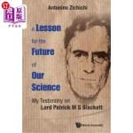 【中商海外直订】A Lesson for the Future of Our Science: My Testimon