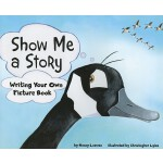 【预订】Show Me a Story: Writing Your Own Picture Book