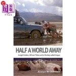 【中商海外直订】Half a World Away: Travels in Ecuador, Peru and Bol