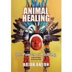 【预订】Animal Healing: The Power of Rolfing
