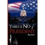 【预订】There Is No President