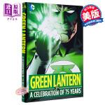 【中商原版】绿灯侠75周年纪念版 英文原版 Green Lantern: A Celebration of 75 Ye