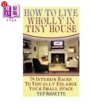 【中商海外直订】How to Live Wholly in Tiny House: 78 Interior Hacks