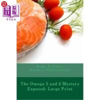 【中商海外直订】The Omega 3 and 6 Mystery Exposed: Large Print: Ent